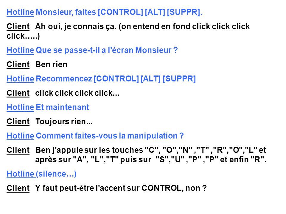Hotline Monsieur, faites [CONTROL] [ALT] [SUPPR].